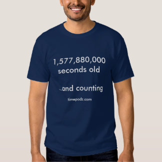 50 years old - 1,577,880,000 seconds old shirt