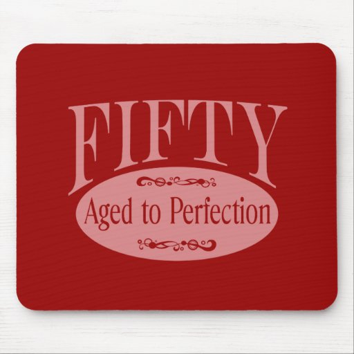 50th birthday, Fifty - Aged to Perfection Mouse Pad