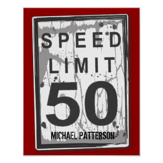 50th Birthday Funny Grungy Speed Limit Sign Poster
