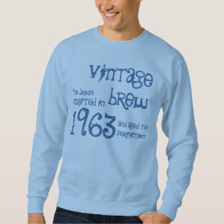 50th Birthday Gift 1963 Vintage Brew G238 Pull Over Sweatshirts