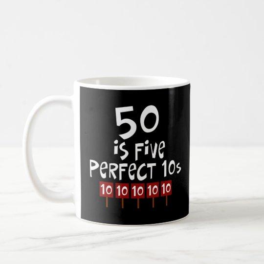 50th birthday gifts, 50 is 5 perfect 10s! coffee mug