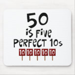 50th birthday gifts, 50 is 5 perfect 10s! mousemat