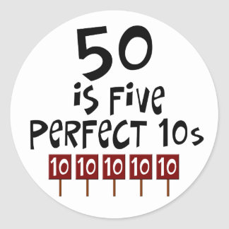 50th birthday gifts, 50 is 5 perfect 10s! round sticker