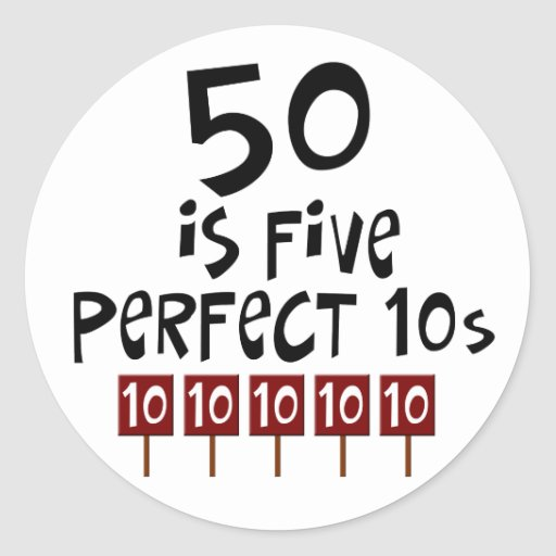 50th birthday gifts, 50 is 5 perfect 10s! sticker