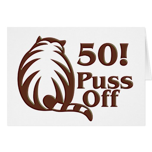 50th Birthday Gifts, 50 Puss Off! Cards