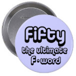 50th birthday gifts - Fifty, the ultimate F-word Badge