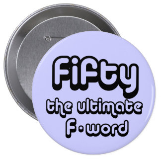 50th birthday gifts - Fifty, the ultimate F-word Pins