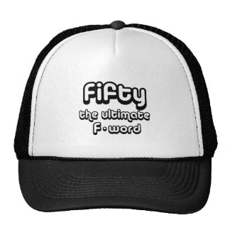 50th birthday gifts - Fifty, the ultimate F-word Cap