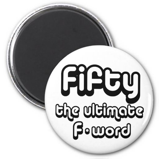 50th birthday gifts - Fifty, the ultimate F-word Fridge Magnet