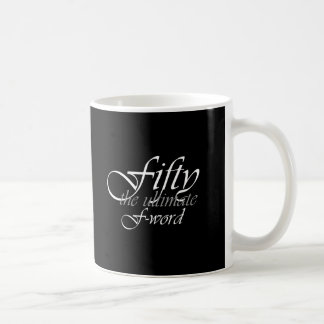 50th birthday gifts - Fifty, the ultimate F-Word! Basic White Mug