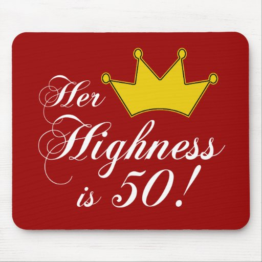 50th birthday gifts, Her highness is 50! Mouse Mats