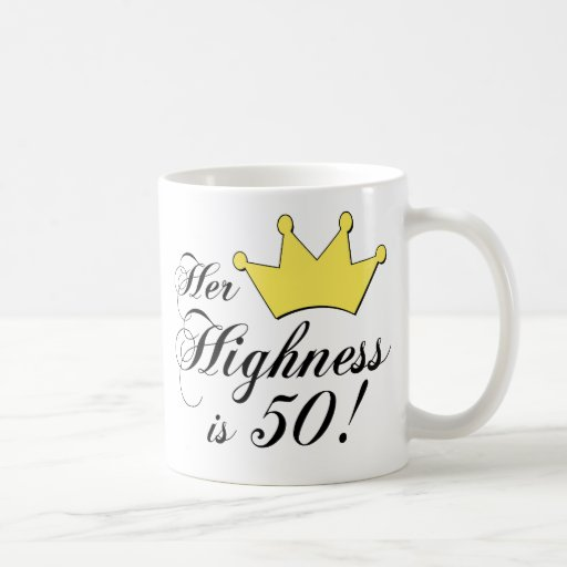 50th birthday gifts, Her highness is 50! Mugs