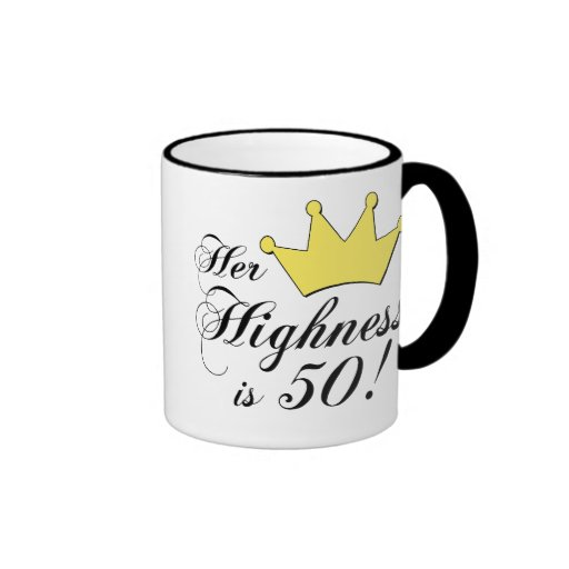 50th birthday gifts, Her highness is 50! Coffee Mugs