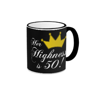 50th birthday gifts, Her highness is 50! Ringer Mug
