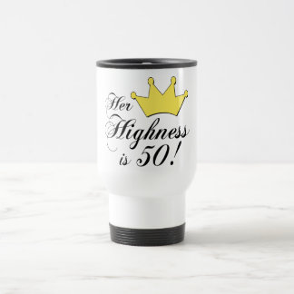 50th birthday gifts, Her highness is 50! Stainless Steel Travel Mug