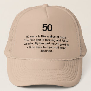 50th Birthday Humour - 50 is Like a Slice of Pizza Trucker Hat