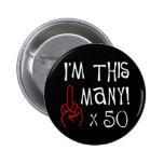 50th birthday Middle Finger Salute Buttons
