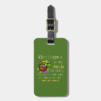 50th Birthday Party Gifts. What happens on my 50th Bag Tag