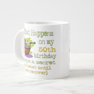 50th Birthday Party Gifts. What happens on my 50th Extra Large Mug