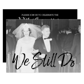 50th Wedding Anniversary and Photo - We Still Do Card