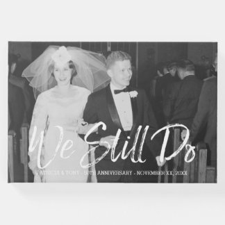 50th Wedding Anniversary with Photo - We Still Do Guest Book