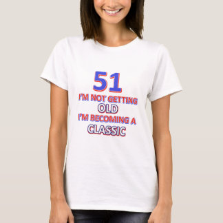51 birthday desigs T-Shirt