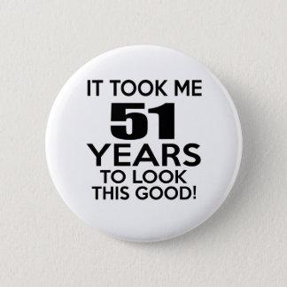 51 years birthday designs 6 cm round badge