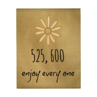 525,600 Enjoy Every Minute Wood Print