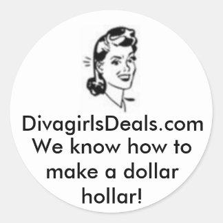 5348, DivagirlsDeals.com, We know how to make a... Round Sticker