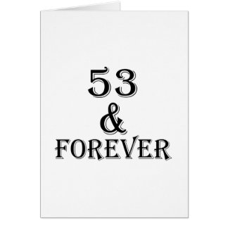 53 And Forever Birthday Designs Card