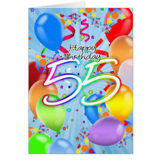 55th Birthday - Balloon Birthday Card - Happy Birt