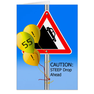 55th Birthday Over the Hill Sign, Caution Balloons Card