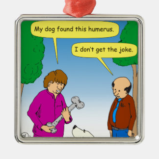 566 My dog found this humorous cartoon Metal Ornament
