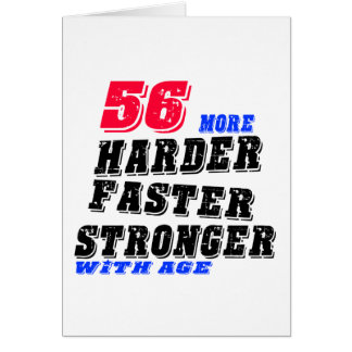 56 More Harder Faster Stronger With Age Card