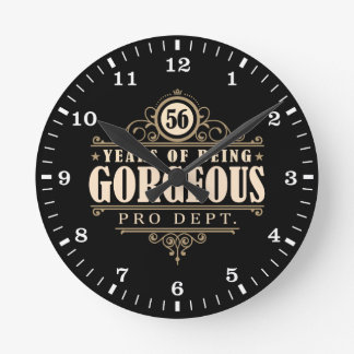 56th Birthday (56 Years Of Being Gorgeous) Round Clock