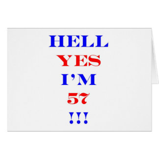 57 Hell yes! Greeting Card