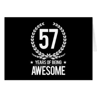 57th Birthday (57 Years Of Being Awesome) Greeting Card