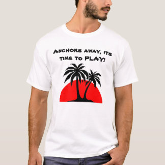 58982, Anchors away, its time to PLAY! T-Shirt