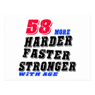 58 More Harder Faster Stronger With Age Postcard