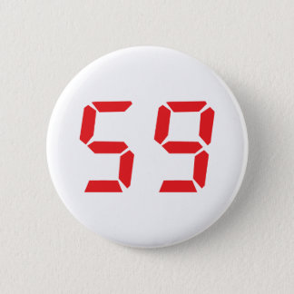 59 fifty-nine red alarm clock digital number 6 cm round badge