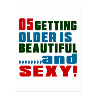 5 getting older is beautiful and sexy postcard