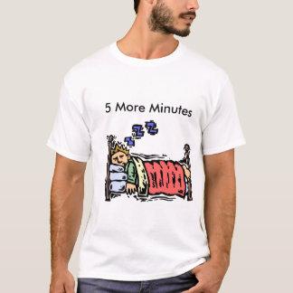 5 More Minutes Shirt