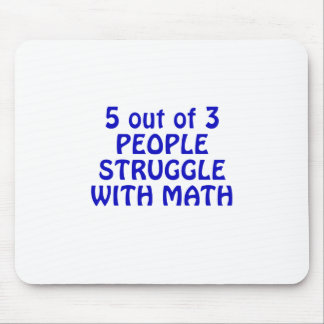 5 out of 3 People Struggle with Math Mouse Pad