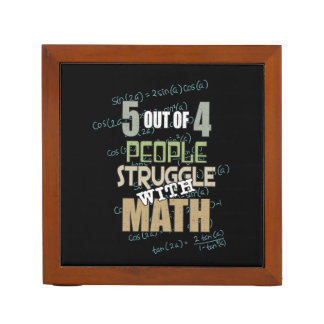 5 out of 4 People Struggle With Math - Novelty Desk Organiser
