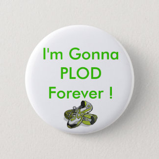 5k-as-stitching, I'm Gonna PLOD Forever ! 6 Cm Round Badge