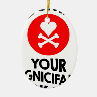 5th February - Dump Your Significant Jerk Day Ceramic Ornament