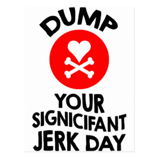 5th February - Dump Your Significant Jerk Day Postcard