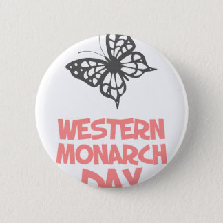 5th February - Western Monarch Day 6 Cm Round Badge
