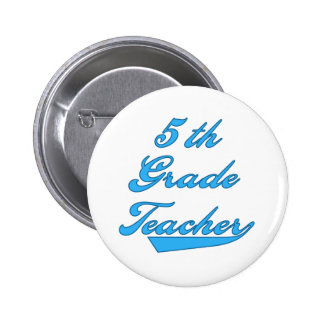 5th Grade Teacher Blue Text Tshirts and Gifts Buttons