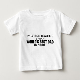 5th Grade Teacher by Day,World's Best Dad by Night T-shirts
